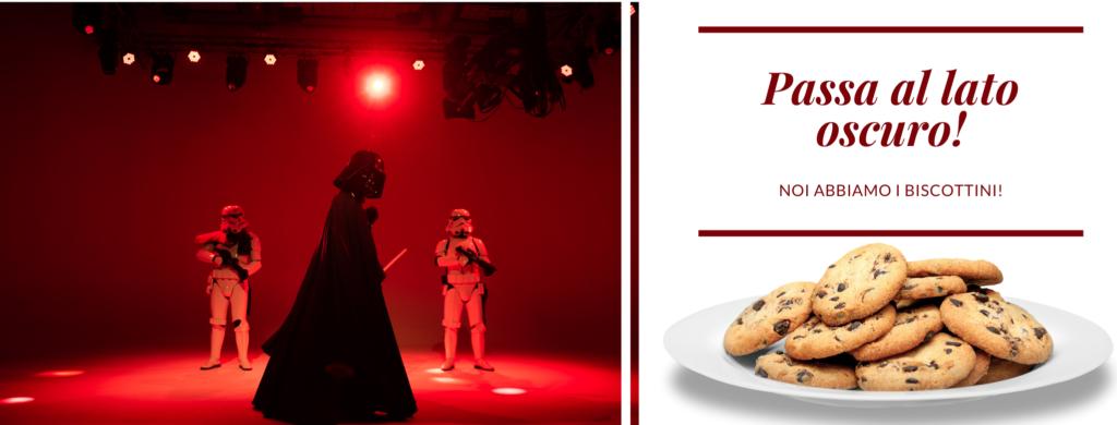 Foto con Darth Vader di starwars e due guardie, e scritta: passa al lato oscuro, noi abbiamo i biscottini! (foto biscottini sotto la scritta)