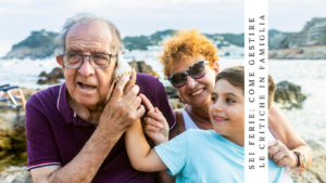 Sei in ferie: come gestire le critiche in famiglia