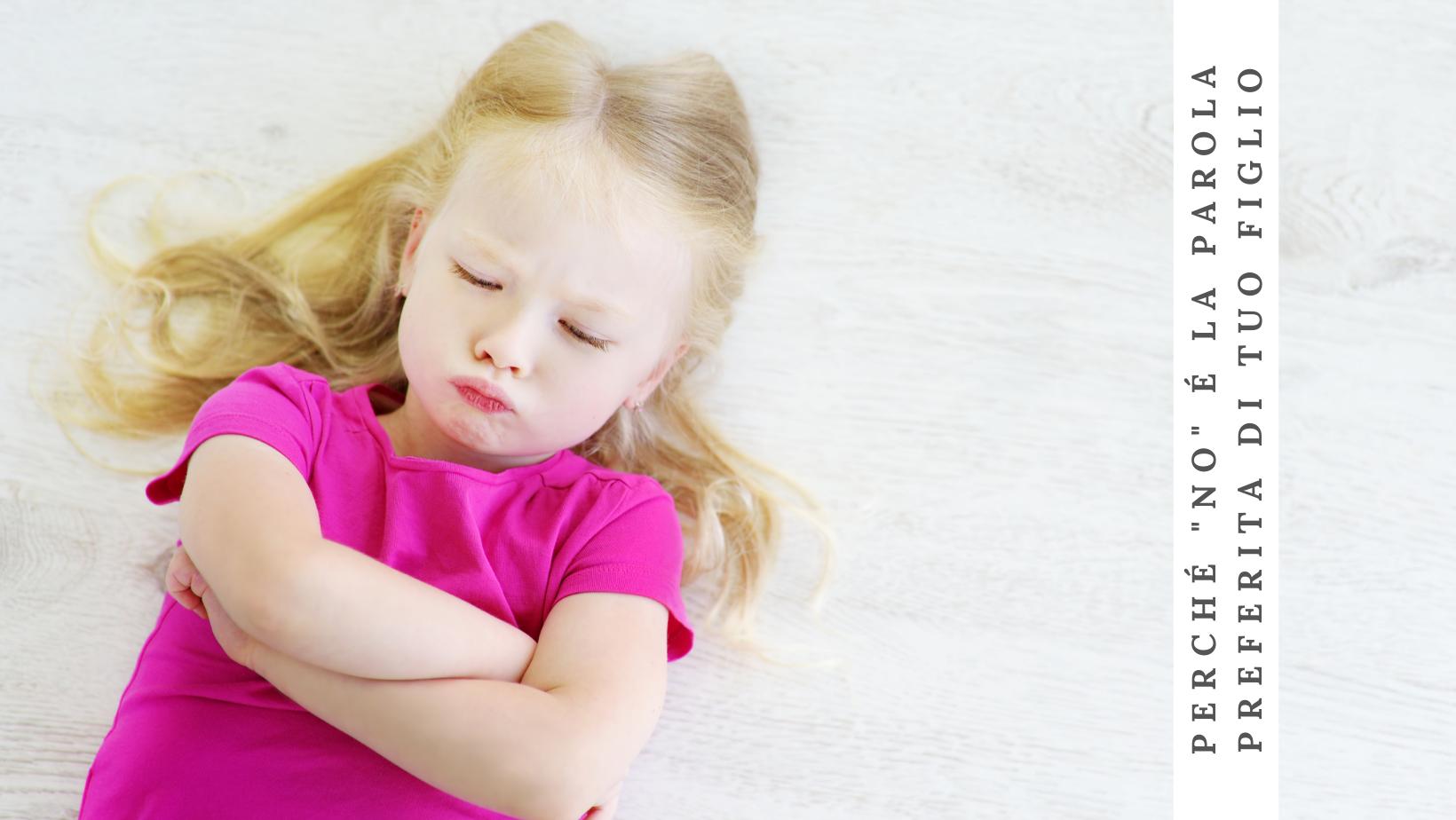 """Perché """"no"""" è la parola preferita di tuo figlio (e perché dovrebbe essere anche la tua)"""